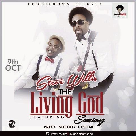 Music: The Living God ~ Steve Willis Ft. Samsong