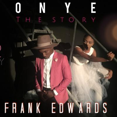 Frank Edwards [The Story] – Onye Official Video
